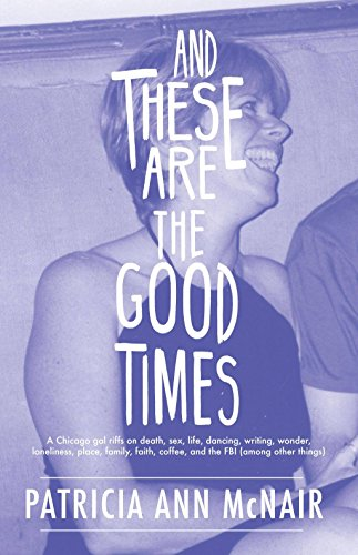 And These Are the Good Times book image