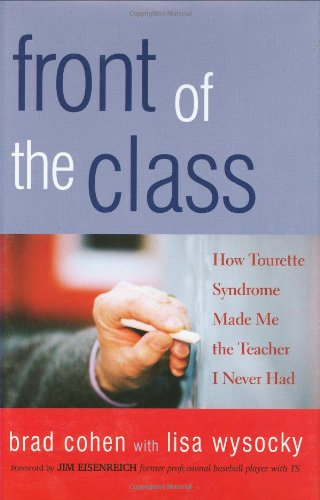 Front of the Class: How Tourette Syndrome Made Me the Teacher I Never Had book image
