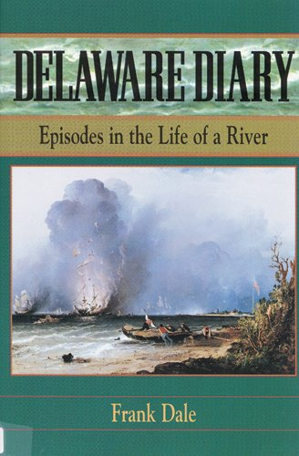 Delaware Diary: Episodes in the Life of a River book image