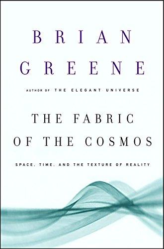 The Fabric of the Cosmos: Space, Time, and the Texture of Reality book image