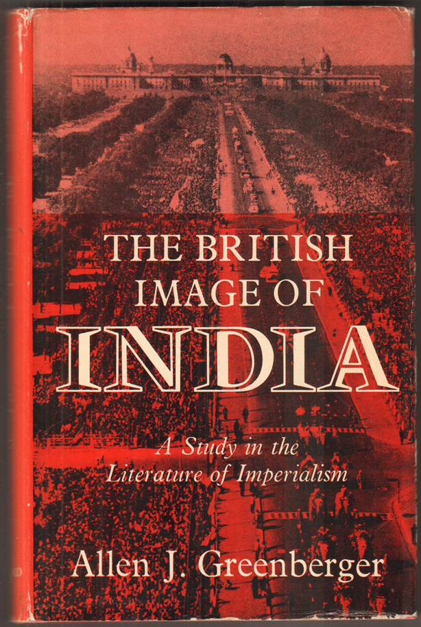The British Image of India: A Study in the Literature of Imperialism, 1880-1960 book image