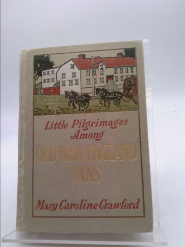 Little Pilgrimages among Old New England Inns book image