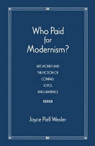 Who Paid for Modernism? Art, Money, and the Fiction of Conrad, Joyce and Lawrence book image