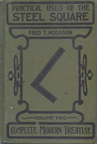 A Practical Treatise on the Steel Square and its Application to Everyday Use, Vol. 2 book image